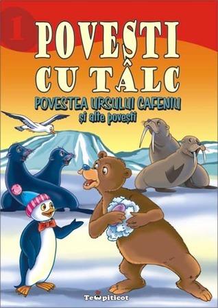 Povestea ursului cafeniu si alte povesti (Povesti cu talc, #2)  by  Colectiv