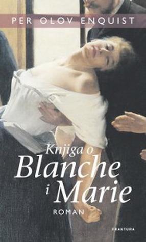 Knjiga o Marie i Blanche  by  Per Olov Enquist