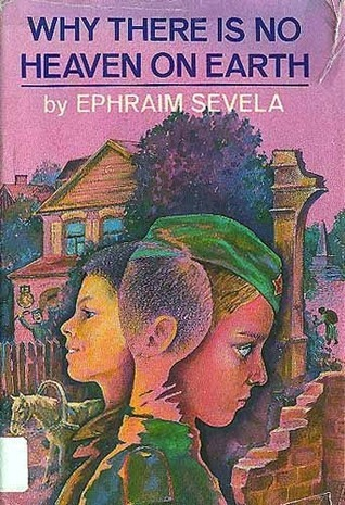 Why There is No Heaven on Earth Ephraim Sevela