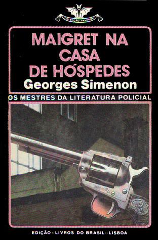 Maigret na Casa de Hóspedes (Colecção Vampiro, #577)  by  Georges Simenon