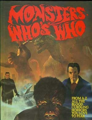 Monsters Whos Who: From A-Z: All The Blood Curdling Horrors You Love To Fear  by  Dulan Barber