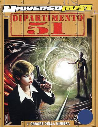 Universo Alfa n. 3: Dipartimento 51 – L'orrore della miniera Stefano Vietti