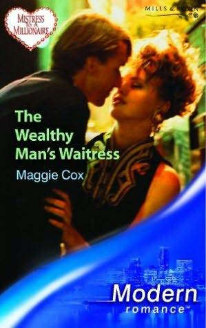 El Millonario y La Camarera: The Wealthy Mans Waitress Maggie Cox