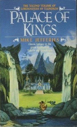 Palace of Kings (Loremasters of Elundium, #2)  by  Mike Jefferies