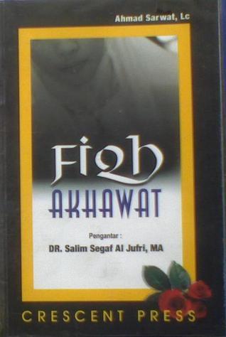 Fiqh Akhawat  by  Ahmat Sarwat