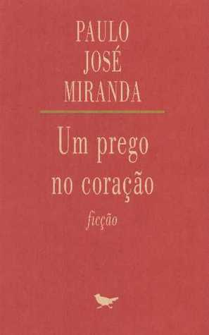 Um Prego no Coração Paulo José Miranda