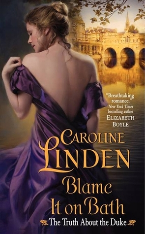 Blame It on Bath (The Truth About the Duke, #2) Caroline Linden