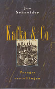 Kafka & Co: Praagse vertellingen Jos Schneider