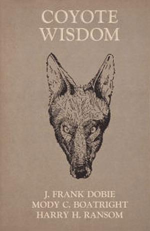 Coyote Wisdom J. Frank Dobie