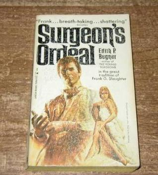 Surgeons Ordeal  by  Edith P. Begner