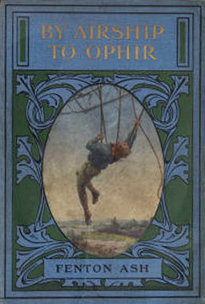 By Airship to Ophir Fenton Ash