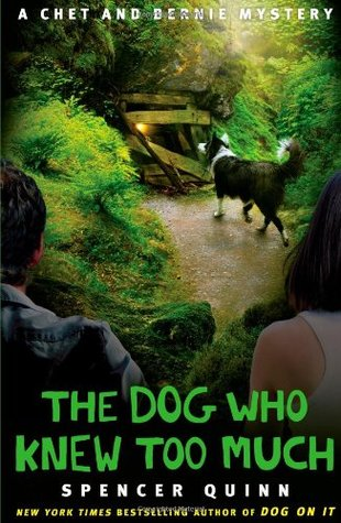 The Dog Who Knew Too Much (A Chet and Bernie Mystery #4)  by  Spencer Quinn