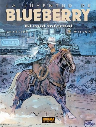Blueberry: el raid infernal  by  Jean-Michel Charlier
