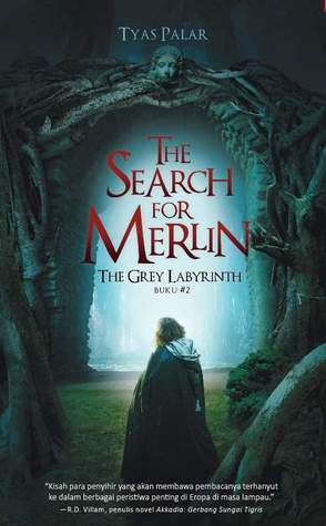 The Grey Labyrinth  (The Search for Merlin #2)  by  Tyas Palar