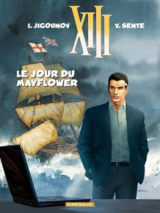 XIII: Tome 20: Le jour du Mayflower Yves Sente
