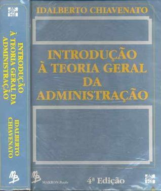Introdução à Teoria Geral da Administração Idalberto Chiavenato