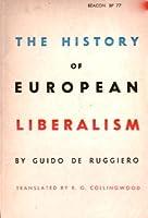 Storia Del Liberalismo Europeo  by  Guido De Ruggiero