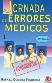 Jornada de Errores Medicos  by  Rafael Olivera Figueroa