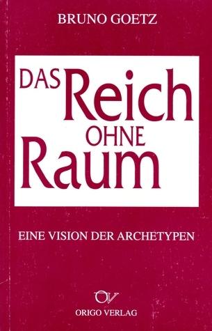 Das Reich ohne Raum  by  Bruno Goetz