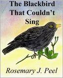 The Blackbird That Couldnt Sing Rosemary  J. Peel