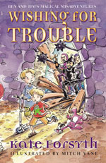 Wishing for Trouble  by  Kate Forsyth