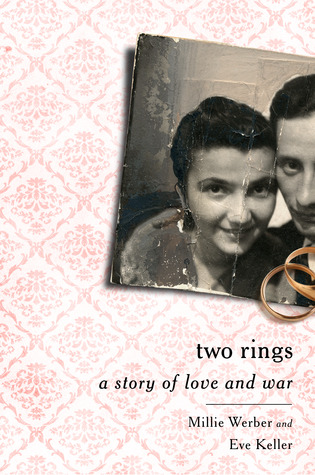 Two Rings: A Story of Love and War: A Story of Love and War  by  Millie Werber