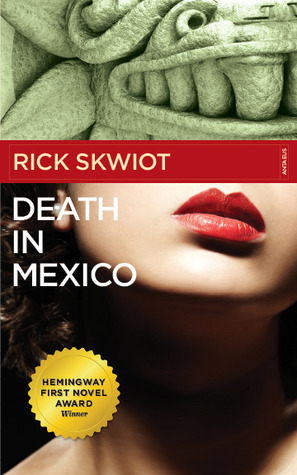 Death in Mexico  by  Rick Skwiot
