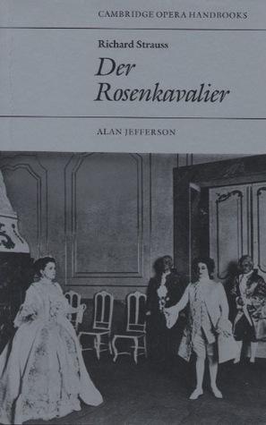 Richard Strauss: Der Rosenkavalier Alan Jefferson