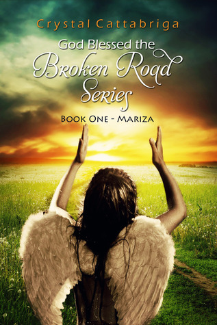 Mariza (God Blessed the Broken Road, #1)  by  Crystal Cattabriga