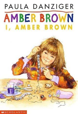 I, Amber Brown  by  Paula Danziger