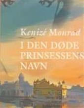 I den døde prinsessens navn Kenizé Mourad
