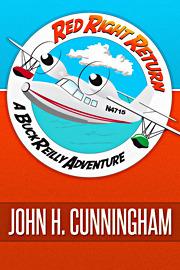 Red Right Return: A Buck Reilly Adventure John H. Cunningham