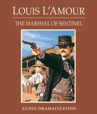 The Marshal of Sentinel  by  Louis LAmour