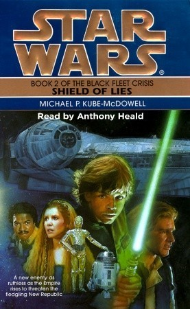 Star Wars: The Black Fleet Crisis: Shield of Lies: Book 2  by  Michael P. Kube-McDowell