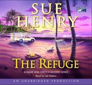 The Refuge: A Maxie and Stretch Mystery Series Sue Henry