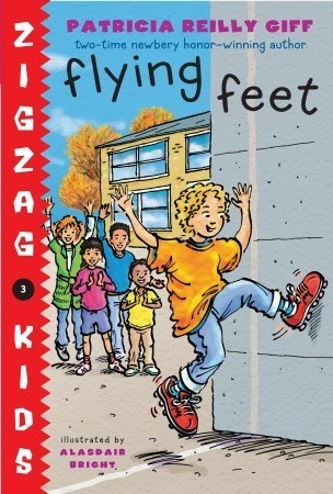 Flying Feet: Zigzag Kids Book 3 Patricia Reilly Giff