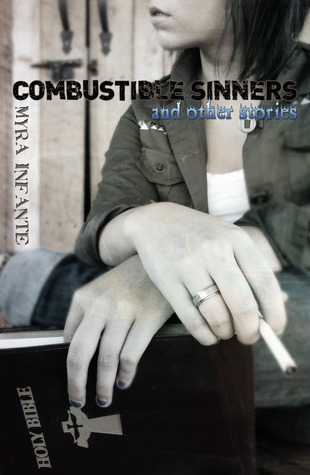 Combustible Sinners and Other Stories  by  Myra Infante