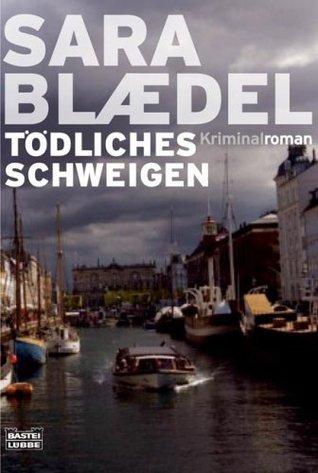 Tödliches Schweigen (Louise Rick, #6)  by  Sara Blaedel