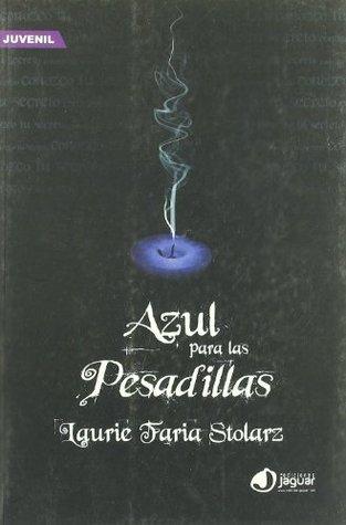 Azul para las pesadillas (Azul para las pesadillas, #1) Laurie Faria Stolarz