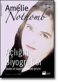 Açlığın Biyografisi  by  Amélie Nothomb