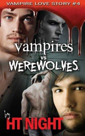 Vampires vs. Werewolves (Vampire Love Story, #4)  by  H.T. Night
