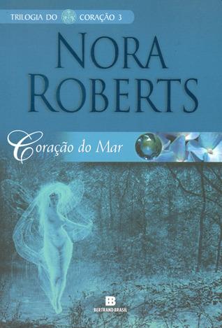 Coração do Mar (Trilogia do Coração, #3)  by  Nora Roberts