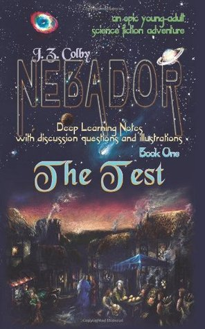 The Test: Deep Learning Notes (NEBADOR Deep Learning Notes, #1) J.Z. Colby