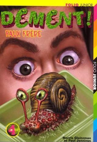 Faux frère (Dément!, #4) (Wicked!, #4)  by  Paul Jennings