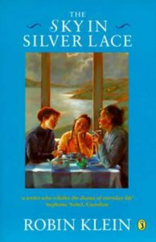 The Sky in Silver Lace (The Melling Sisters, #3) Robin Klein