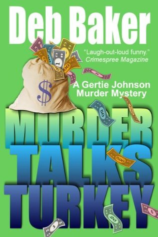 Murder Talks Turkey (Gertie Johnson, #3)  by  Deb Baker