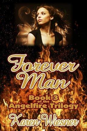Forever Man (Angelfire Trilogy, #3) Karen Wiesner