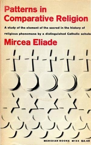 Patterns in Comparative Religion Mircea Eliade