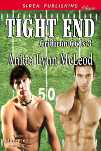 Tight End (Gridiron Gods, #3)  by  Anitra Lynn McLeod