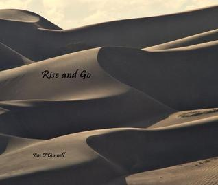 Rise and Go  by  Jim  ODonnell